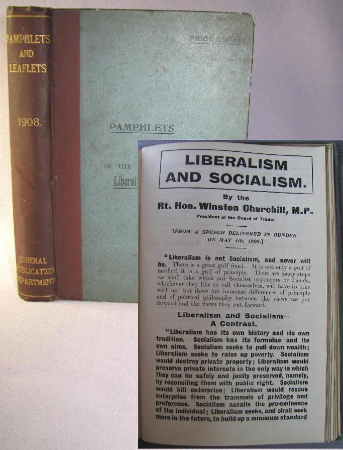 Liberalism and Socialism by Winston S. Churchill, first edition, only printing, bound in Pamphlets & Leaflets for 1908, Being the Publications for the Year of the Liberal Publication Department. Winston S. Churchill.