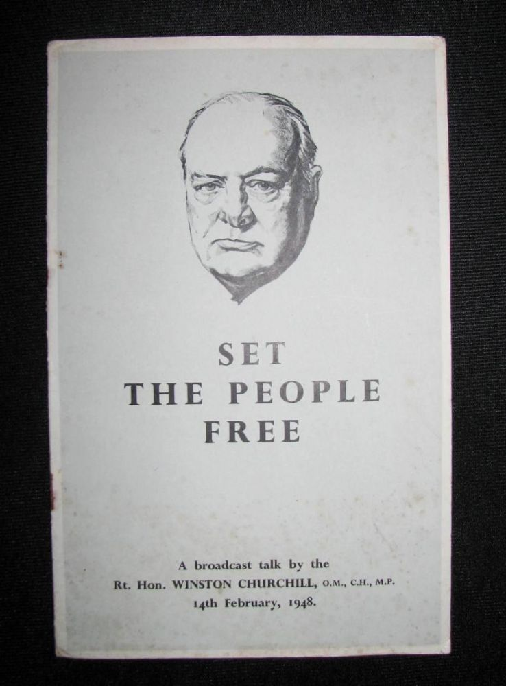 Set the People Free, A broadcast talk by The Rt. Hon. Winston Churchill, 14th February, 1948. Winston S. Churchill.
