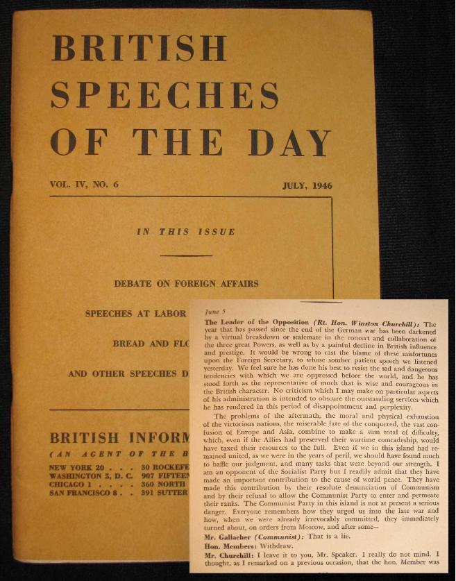 Foreign Affairs, a Speech by Winston Churchill to the House of Commons on 5 June 1946, printed in British Speeches of the Day, Vol. IV, No. 6. Winston S. Churchill.