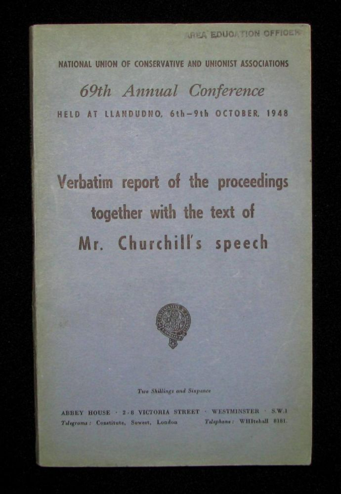 Winston Churchill's 9 October 1948 Speech to the 69th Annual Conservative Party Conference published in the Report of the Proceedings. Winston S. Churchill.