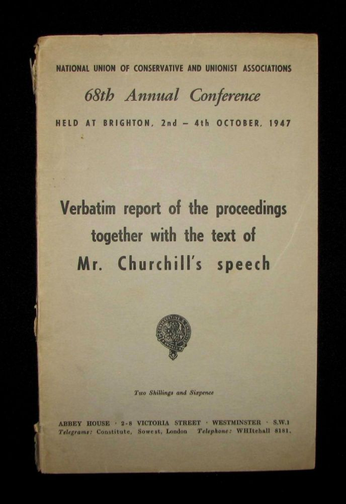 Winston Churchill's 4 October 1947 Speech to the 68th Annual Conservative Party Conference published in the Report of the Proceedings. Winston S. Churchill.