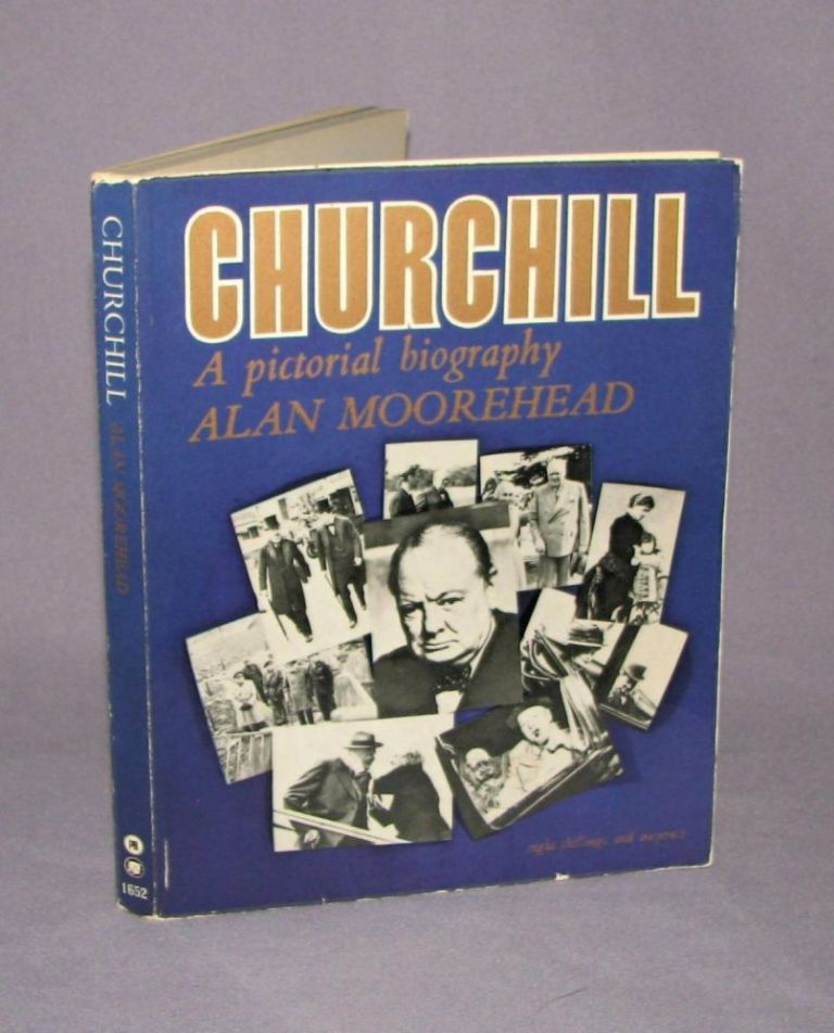 Churchill, A Pictorial Biography. Alan Moorehead.