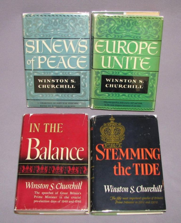 The Post-War Speeches - a full set of jacketed U.S. first editions: The Sinews of Peace, Europe Unite, In the Balance, Stemming the Tide. Winston S. Churchill.