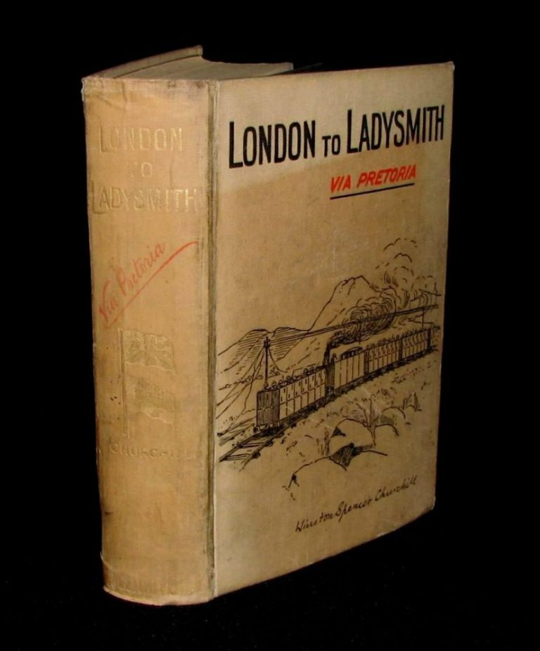 London to Ladysmith via Pretoria. Winston S. Churchill.
