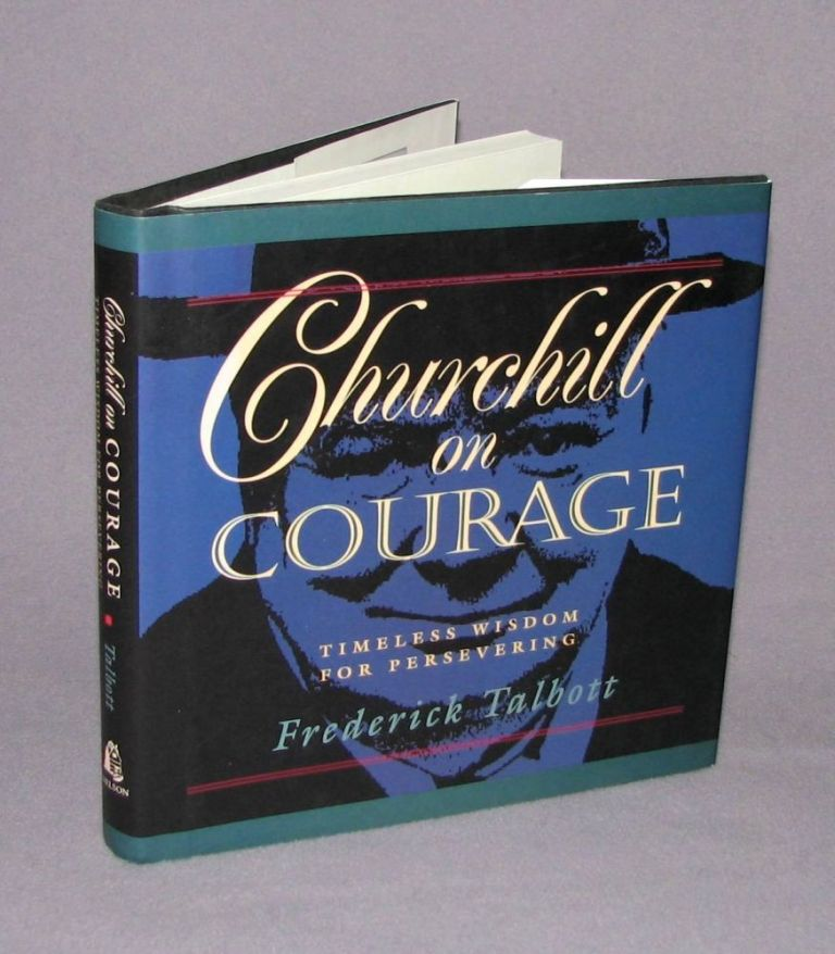 Churchill on Courage. Frederick Talbott.