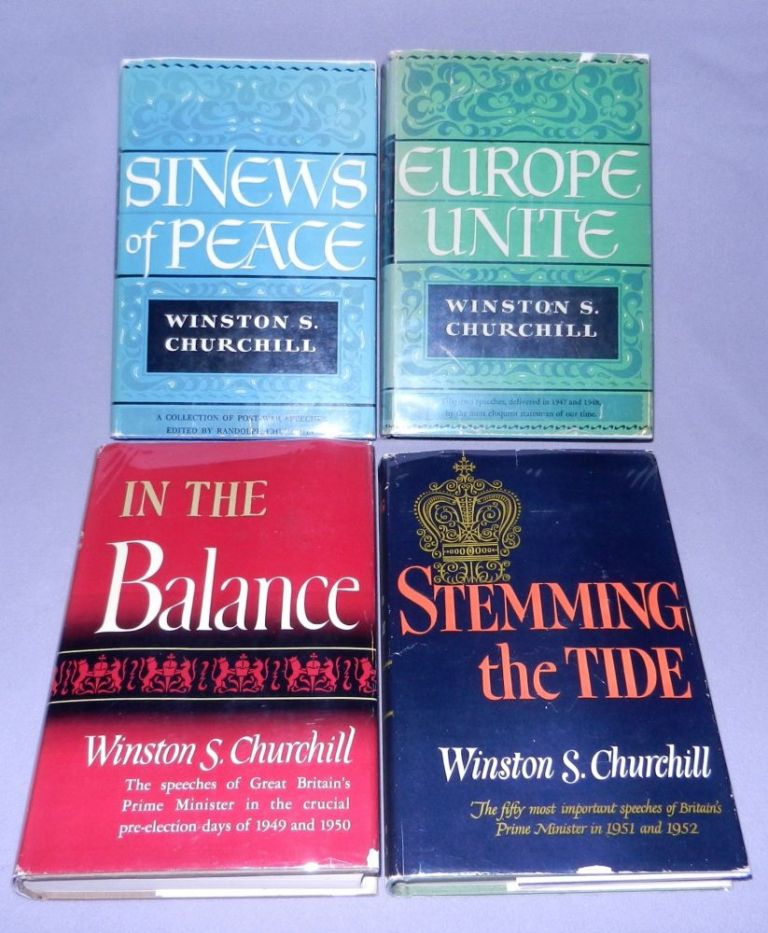 The Post-War Speeches, a full set of jacketed U.S. first editions: The Sinews of Peace, Europe Unite, In the Balance, Stemming the Tide. Winston S. Churchill.