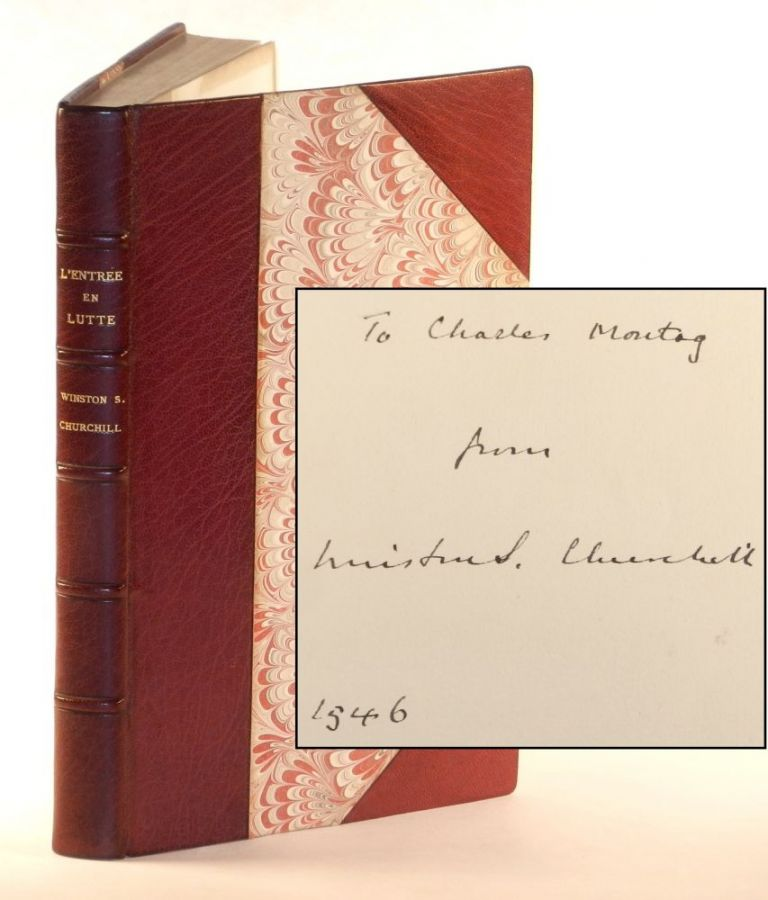L'Entree En Lutte (Into Battle), inscribed and dated by Churchill to Charles Montag. Winston S. Churchill.