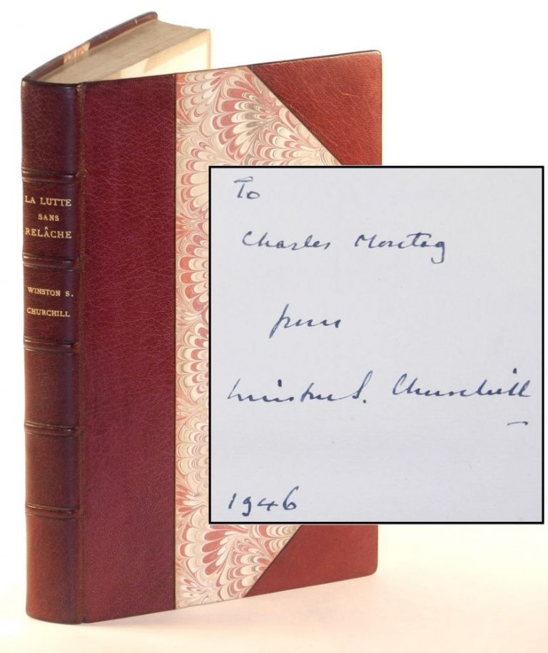 La Lutte Sans Relache (The Unrelenting Struggle), inscribed and dated by Churchill to Charles Montag. Winston S. Churchill.