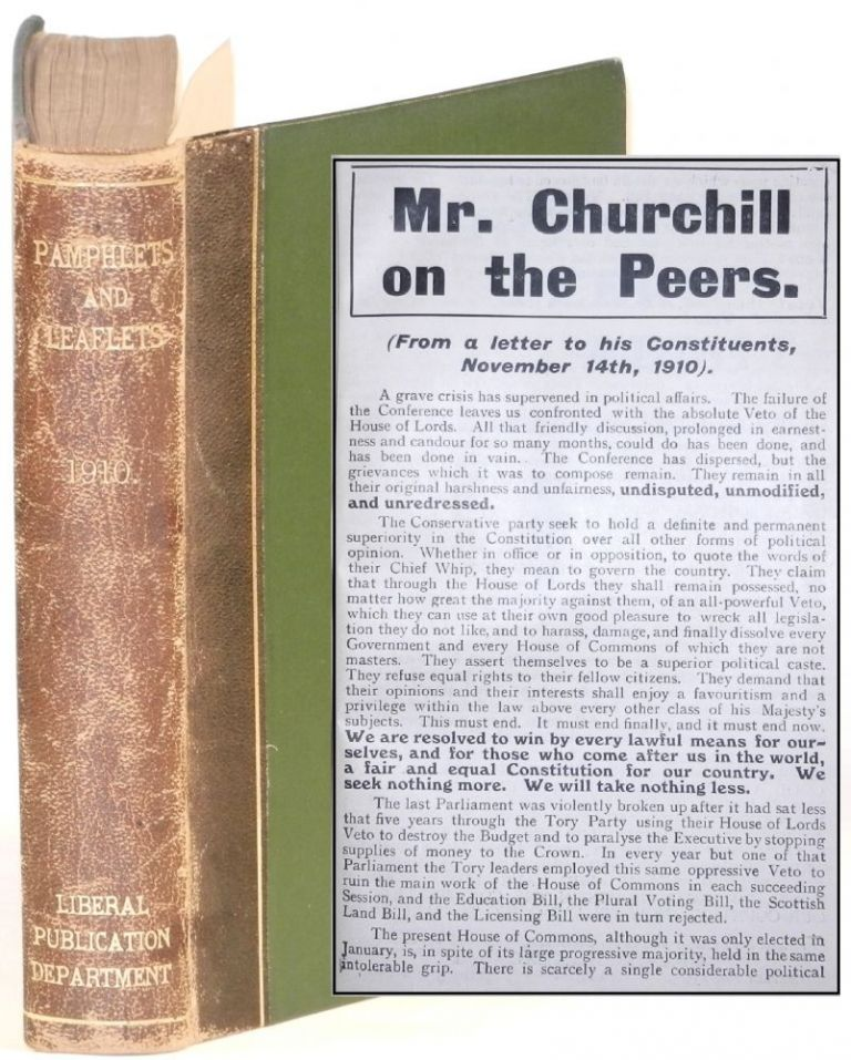 Mr. Churchill on the Peers by Winston S. Churchill, original 1910 leaflet, bound in Pamphlets & Leaflets for 1910, Being the Publications for the Year of the Liberal Publication Department. Winston S. Churchill.