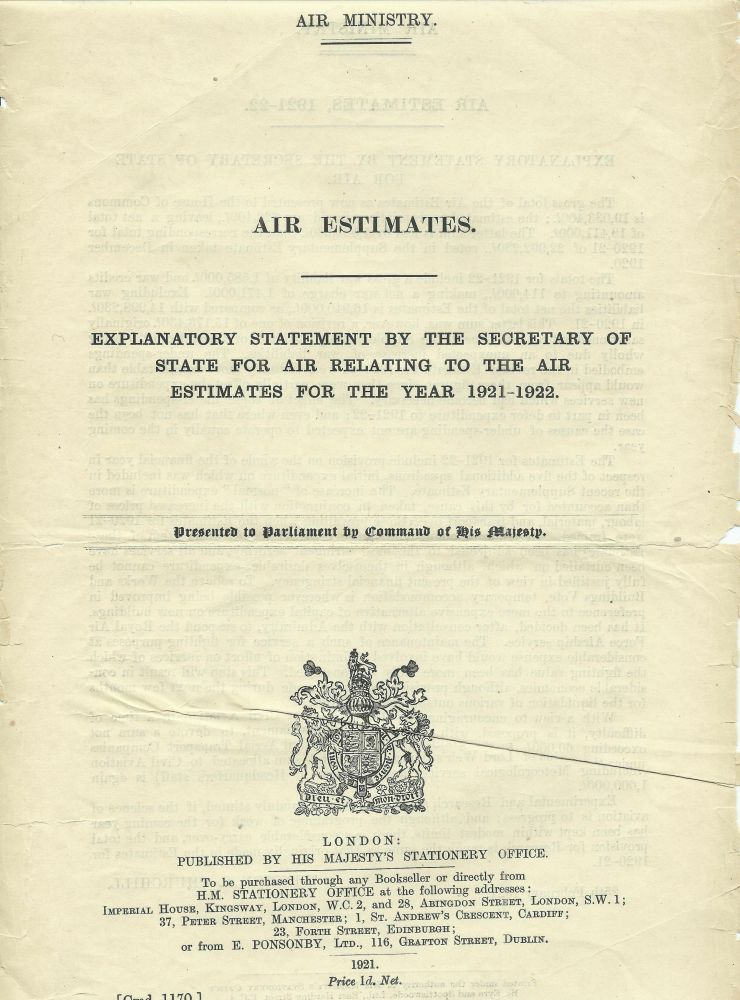 Air Estimates: Explanatory Statement by the Secretary of State for Air Relating to the Air Estimates for the Year 1921-1922. Winston S. Churchill.