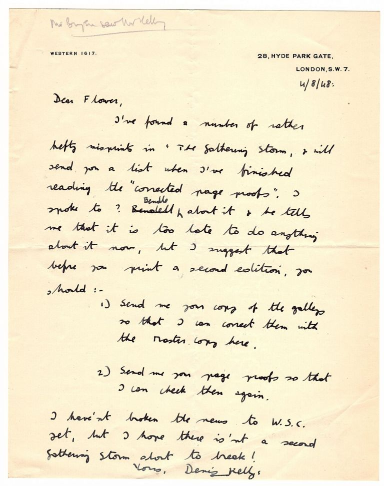 """…I hope there isn't a second gathering storm about to break!"" -- 4 August 1948 holograph letter from ""indefatigable Churchill literary assistant"" Denis Kelly to Desmond Flower of Cassell regarding uncorrected errors in the soon-to-be published British first edition of the first volume of Winston S. Churchill's The Second World War, The Gathering Storm. Denis Kelly."