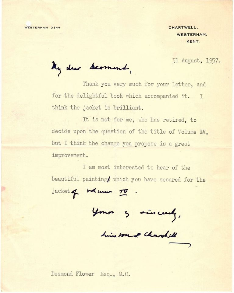 Typed signed letter with holograph salutation, valediction, correction, and annotation dated 31 August 1957 from Winston S. Churchill on his Chartwell stationery to his publisher, Desmond Flower, settling the title and design of the final volume of Churchill's last great work, A History of the English-Speaking Peoples. Winston S. Churchill.