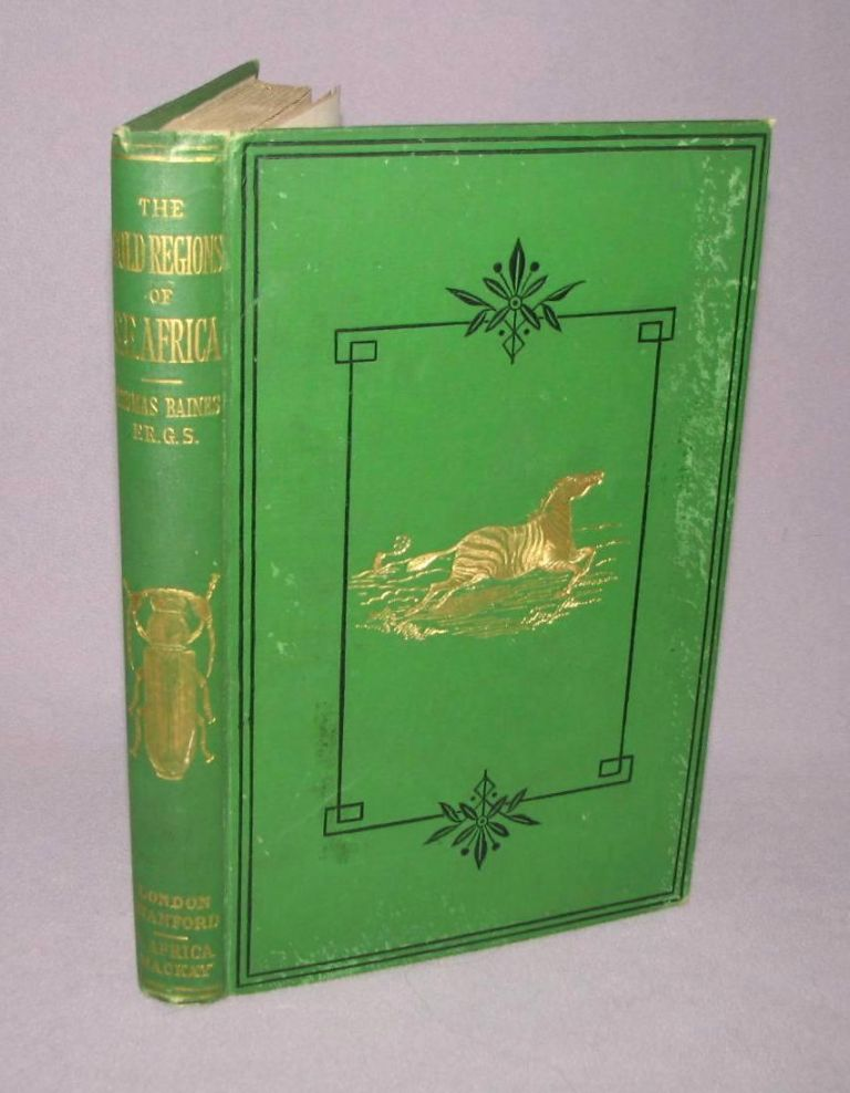 The Gold Regions of South Eastern Africa. F. R. G. S. Thomas Baines Esq.