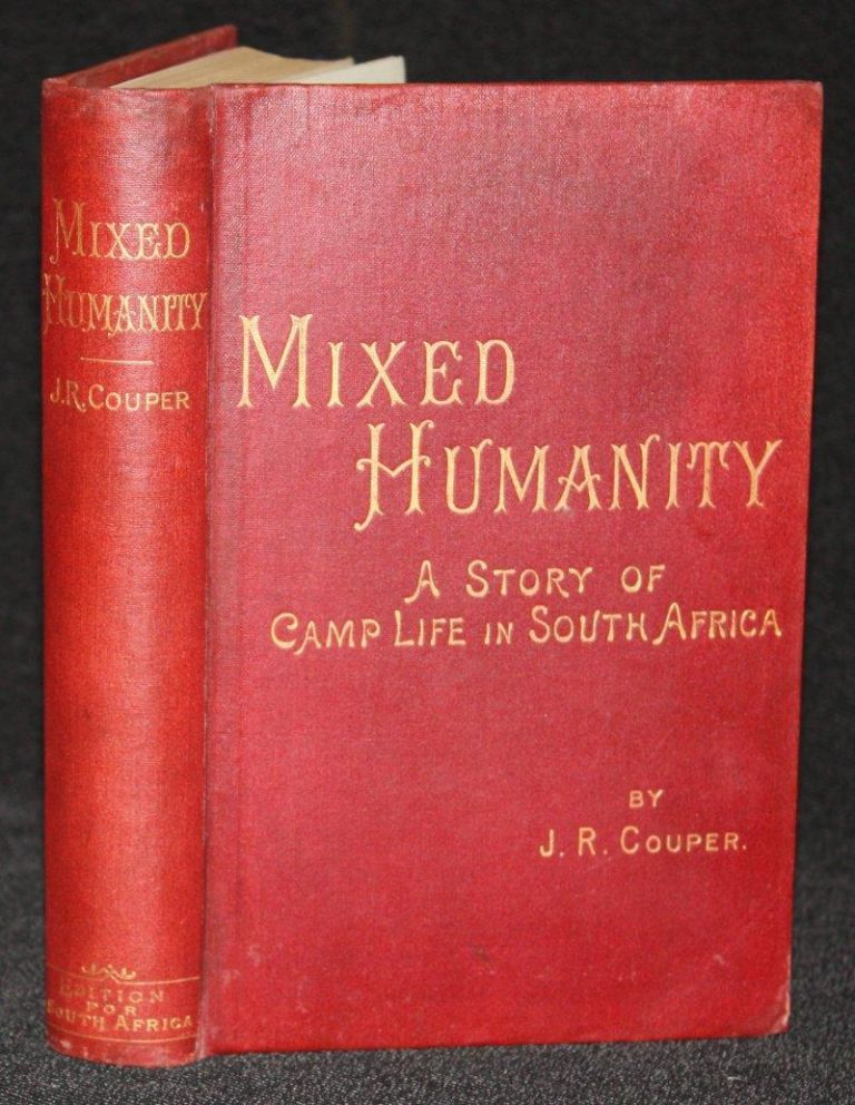 Mixed Humanity: A Story of Camp Life in South Africa. Illustrated by Irving Montagu. J. R. Couper.