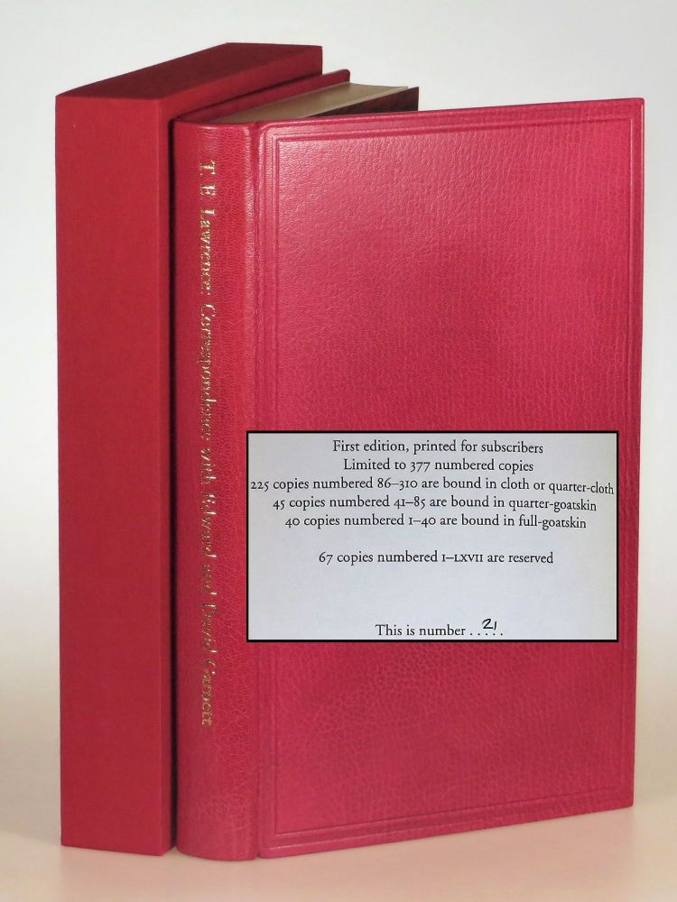 T. E. Lawrence's Correspondence with Edward and David Garnett, the finely bound full goatskin limited edition, copy #21 of 40. T. E. Lawrence, Jeremy and Nicole Wilson, Jeremy Wilson, Jeremy, Nicole Wilson.