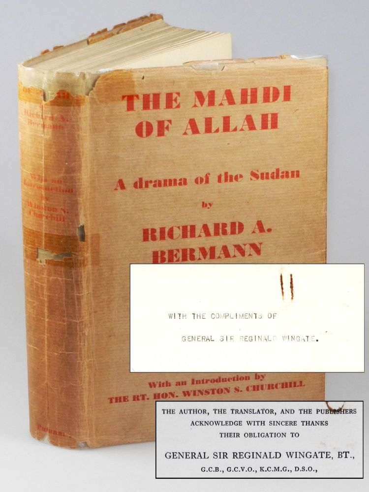 The Mahdi of Allah, the Story of the Dervish Mohammed Ahmed, presentation copy from General Sir Reginald Wingate. Richard A. Bermann, Winston S. Churchill.