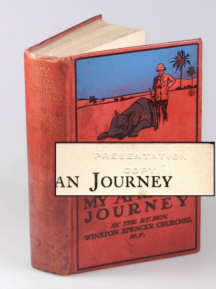 My African Journey, publisher's presentation copy of the first edition, only printing. Winston S. Churchill.