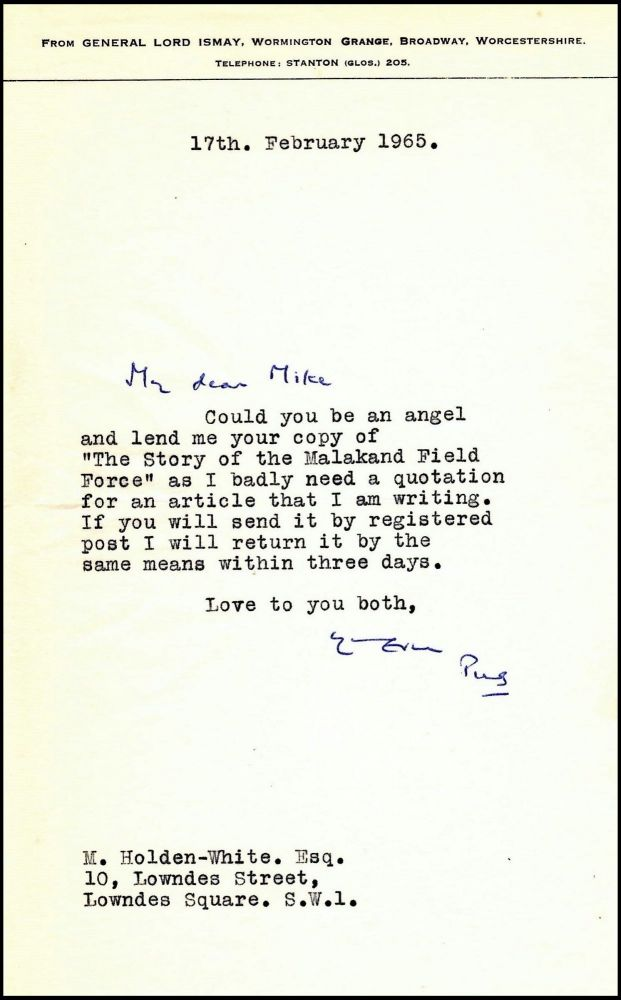 "A letter from Winston Churchill's close friend and indispensable wartime Chief of Staff, General Lord Hastings Lionel ""Pug"" Ismay seeking a copy of Churchill's first book less than a month after Churchill's death and in the final year of Ismay's own life. General Lord Hastings Lionel ""Pug"" Ismay, Winston S. Churchill."