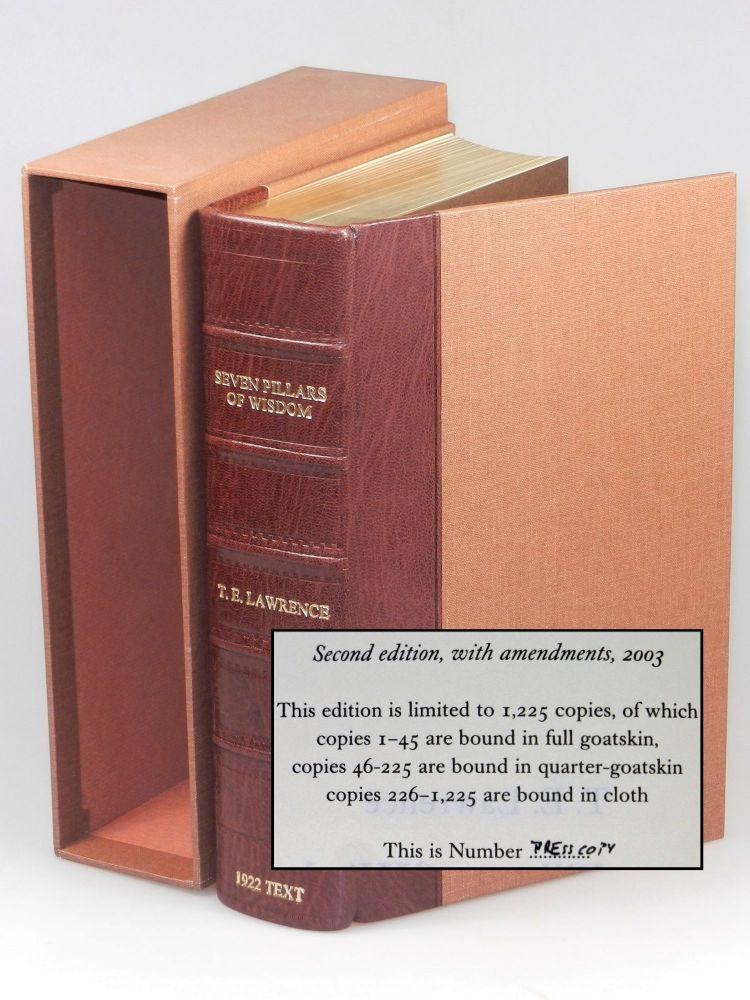 "Seven Pillars of Wisdom: a triumph, the complete 1922 'Oxford' text, limited one-volume edition, one of 180 issued thus in quarter Nigerian goatskin, an out-of-series ""Press Copy"" acquired directly from the publisher. T. E. Lawrence, Jeremy Wilson."