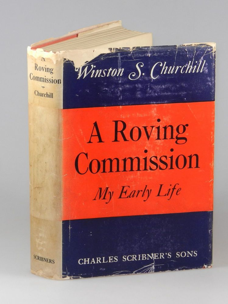 A Roving Commission. Winston S. Churchill.