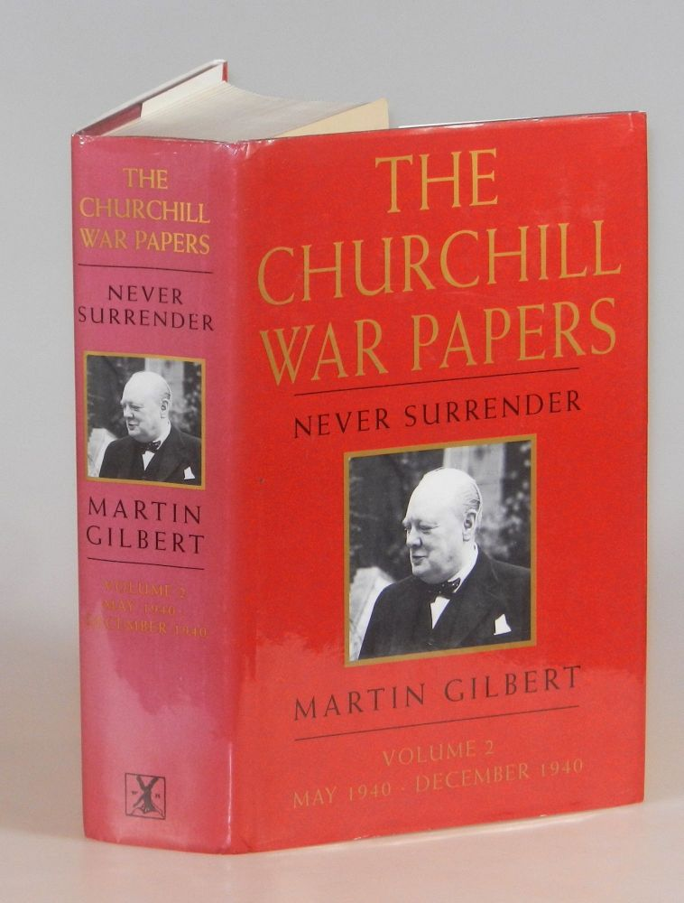 Winston S. Churchill, The Official Biography, The War Papers, Volume 2, Never Surrender, May 1940 - December 1940. Martin Gilbert.