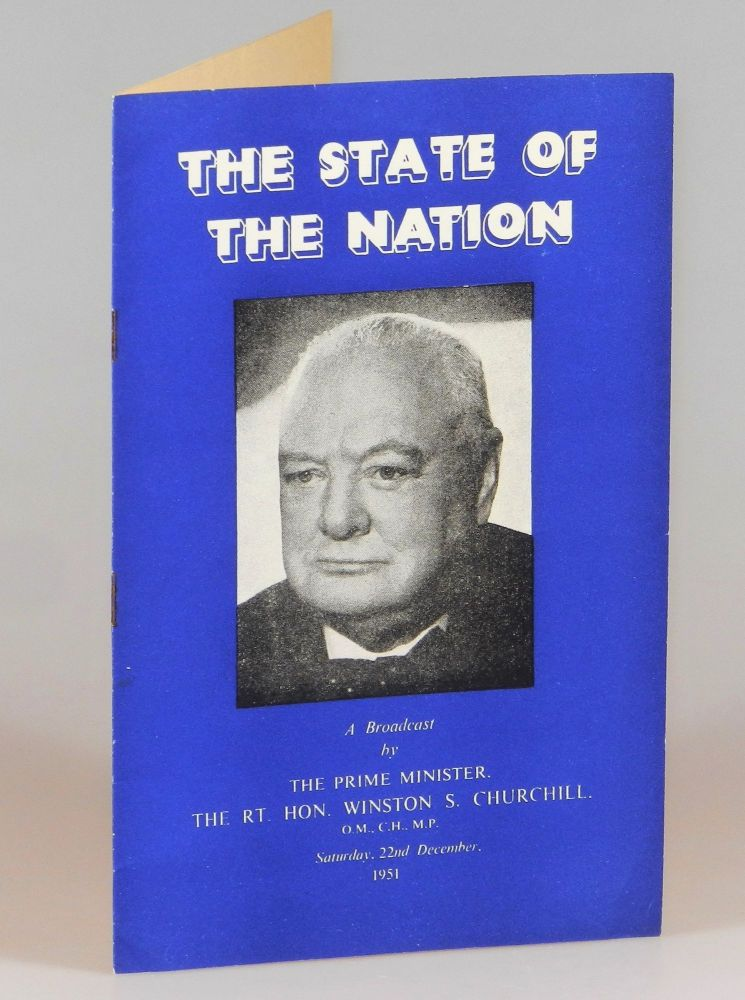 The State of the Nation, A Broadcast by The Prime Minister The Rt. Hon. Winston S. Churchill, Saturday, 22nd December, 1951. Winston S. Churchill.