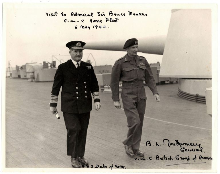 Official Admiralty Second World War photo of General Bernard Law Montgomery and Admiral Sir Bruce Fraser on the Flagship HMS Duke of York, signed and annotated by Montgomery as Commander in Chief of the British Group of Armies one month before the Normandy landings