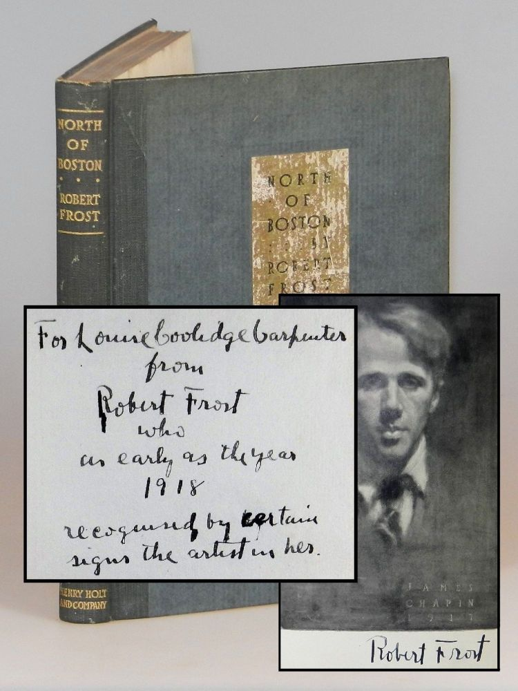North of Boston, an author's presentation copy with a lovely, signed gift inscription from Frost and further signed by him on his frontispiece portrait. Robert Frost.