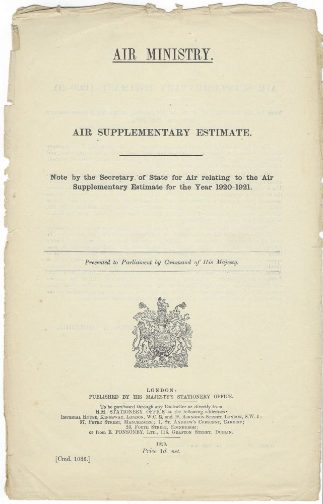 Air Supplementary Estimate: Note by the Secretary of State for Air Relating to the Air Supplementary Estimate for the Year 1920-1921. Winston S. Churchill.