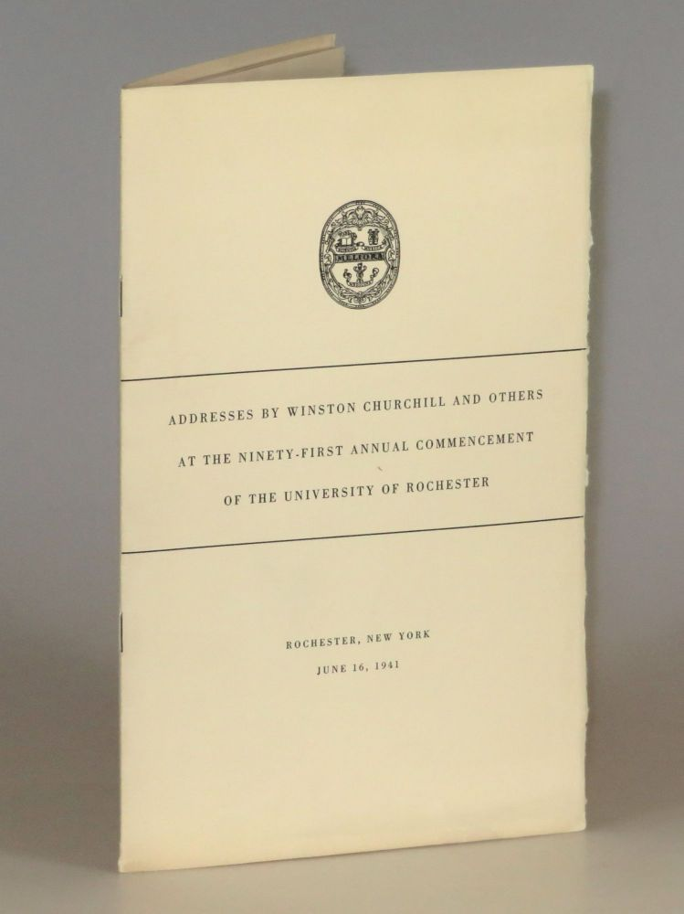 Addresses by Winston Churchill and Others at the Ninety-First Annual Commencement of the University of Rochester. Winston S. Churchill.