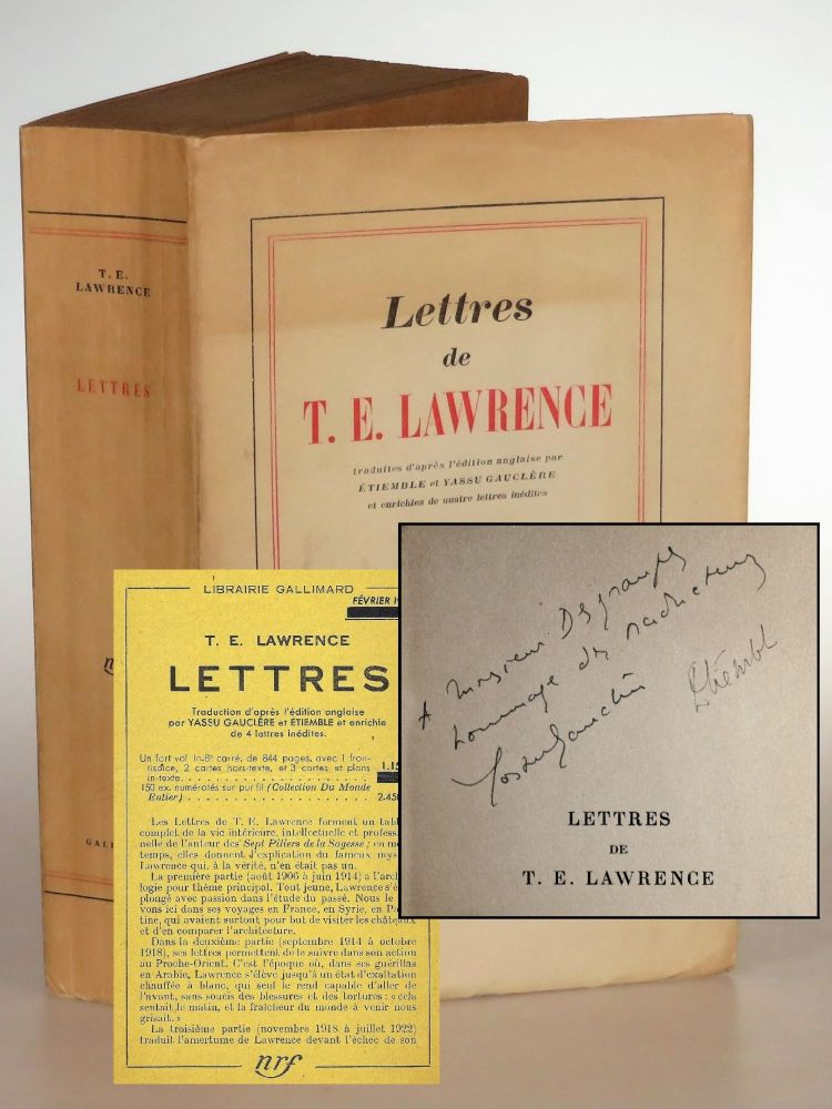 Lettres de T.E. Lawrence (The Letters of T. E. Lawrence), an unopened service de presse copy of the first French trade edition, inscribed by both translators and including an unrecorded pre-publication publisher's leaflet about the book which specifies a different publication date than that recorded by Lawrence's bibliographer. originally T. E. Lawrence, further edited David Garnett, translated into, René Étiemble, Yassu Gauclère.