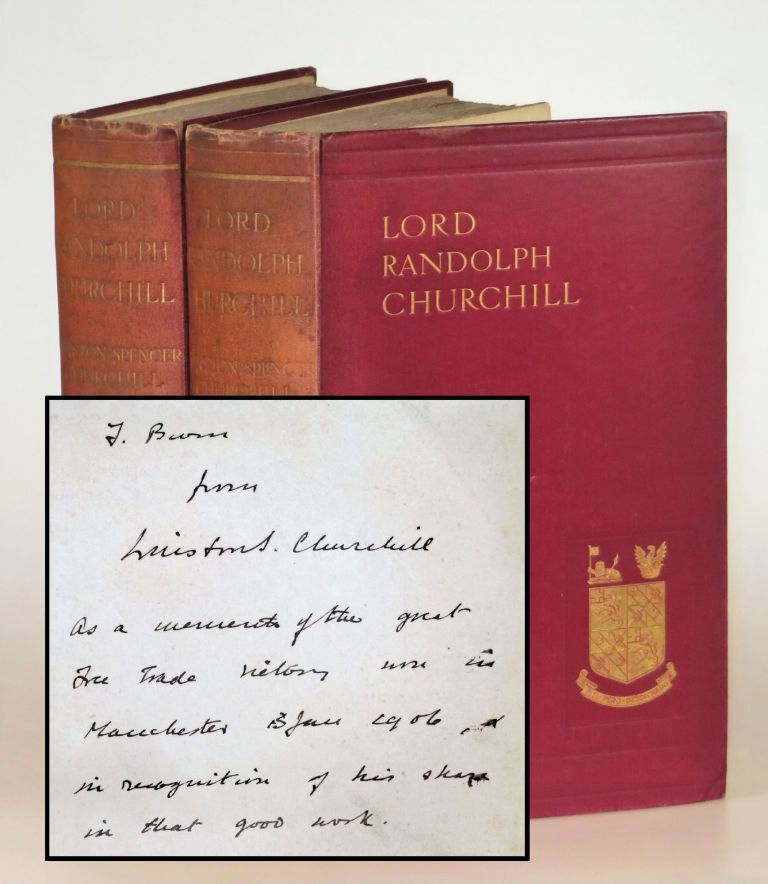 Lord Randolph Churchill, a presentation set gratefully inscribed in the year of publication to the man who successfully guided Churchill's first campaign as a Liberal. Winston S. Churchill.