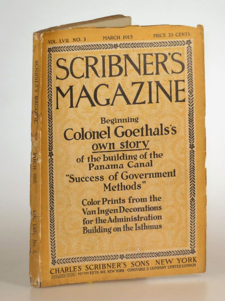 Scribner's Magazine March 1915, containing a serialization of John Galsworthy's The Freelands and images of the building of the Panama Canal. John Galsworthy.