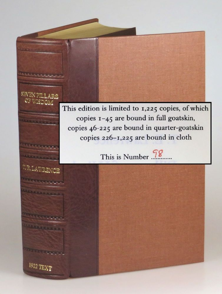 "Seven Pillars of Wisdom: a triumph, the complete 1922 'Oxford' text, limited one-volume edition, hand-numbered copy #""98"", one of 180 issued thus in quarter Nigerian goatskin. T. E. Lawrence, Jeremy Wilson."