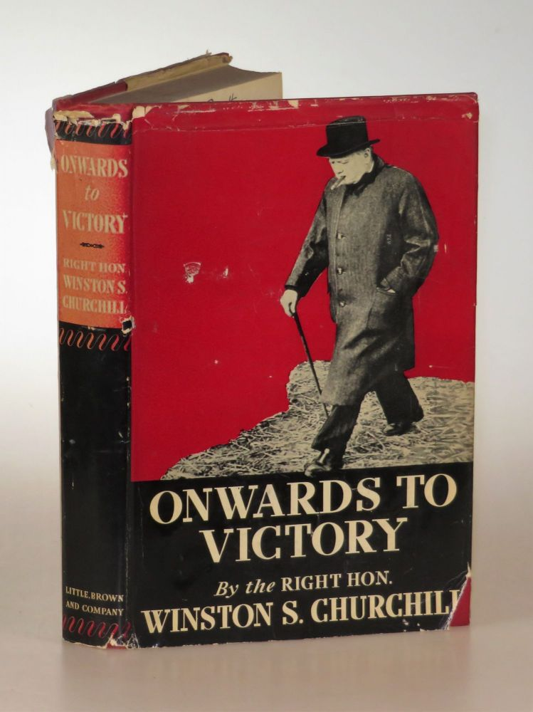 Onwards to Victory. Winston S. Churchill.