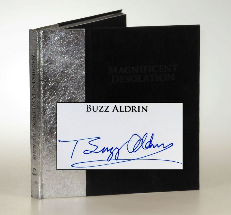 Magnificent Desolation: Images from the Apollo 11 Lunar Mission with the Words of Astronaut Buzz Aldrin, signed by Buzz Aldrin. Buzz Aldrin, Eugene F. Kranz.