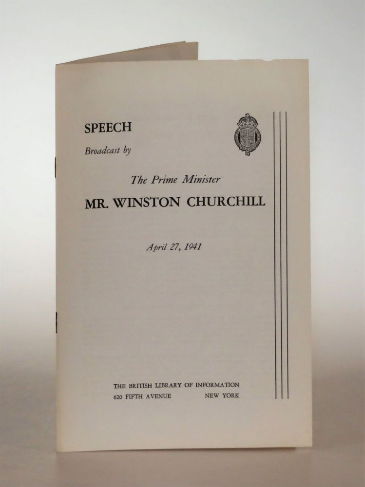Speech Broadcast by The Prime Minister Mr. Winston Churchill, April 27, 1941