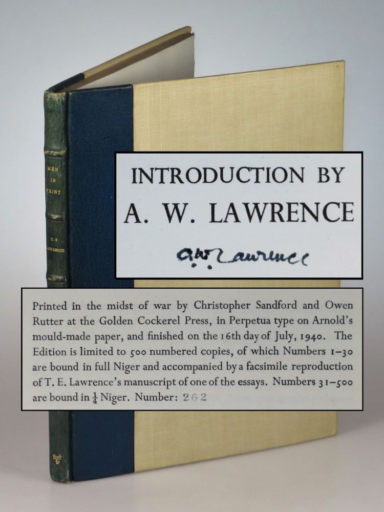 Men In Print, the first, limited edition, #262 of 500, signed by T. E. Lawrence's brother and literary executor, A. W. Lawrence. T. E. Lawrence, A. W. Lawrence.