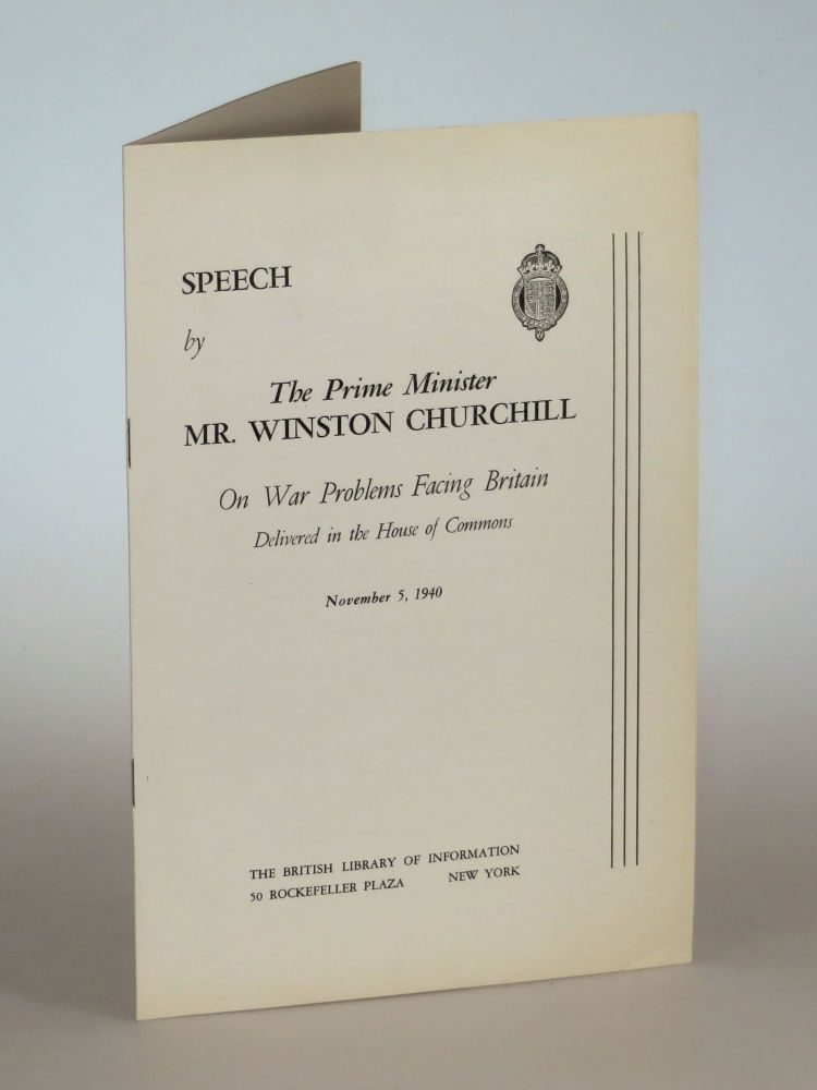 Speech by The Prime Minister Mr. Winston Churchill On War Problems Facing Britain Delivered in...