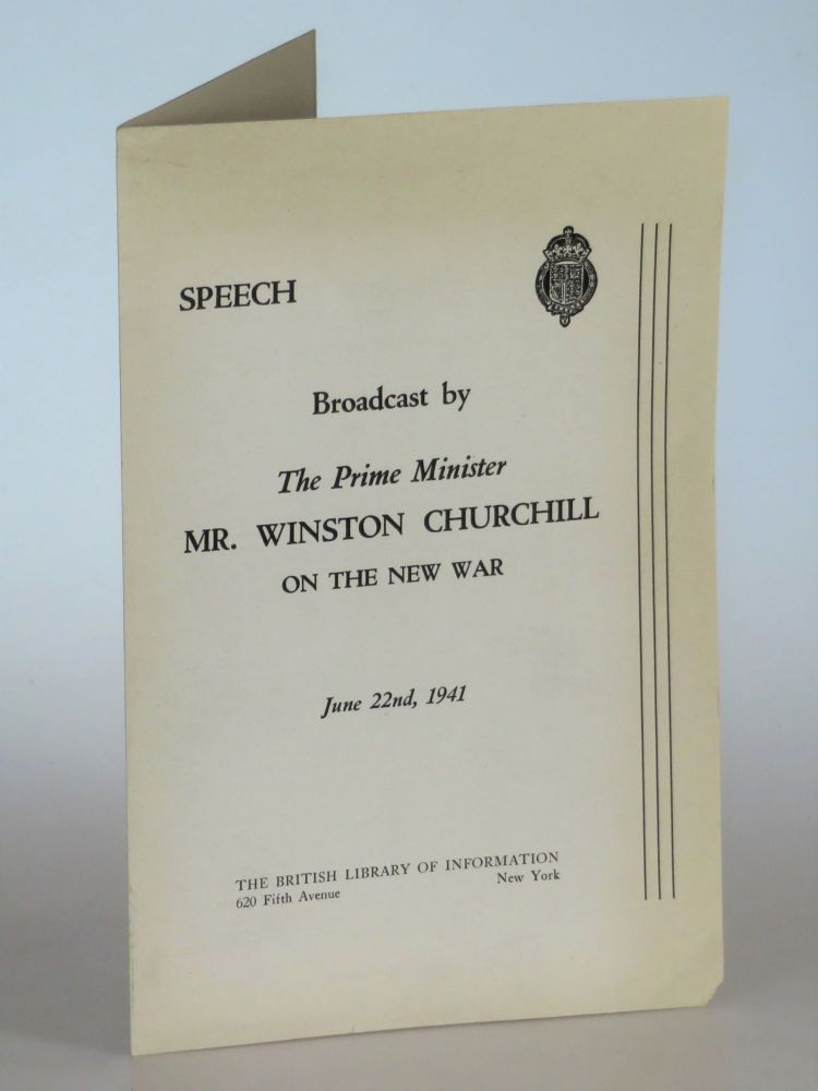 Speech Broadcast by The Prime Minister Mr. Winston Churchill, ON THE NEW WAR, June 22, 1941