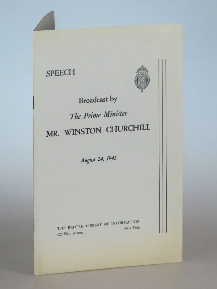 Speech Broadcast by The Prime Minister Mr. Winston Churchill, August 24, 1941, announcing his...