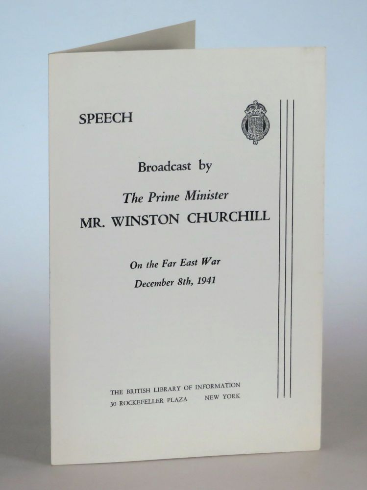 Speech Broadcast by the Prime Minister Mr. Winston Churchill on The Far East War, December 8, 1941