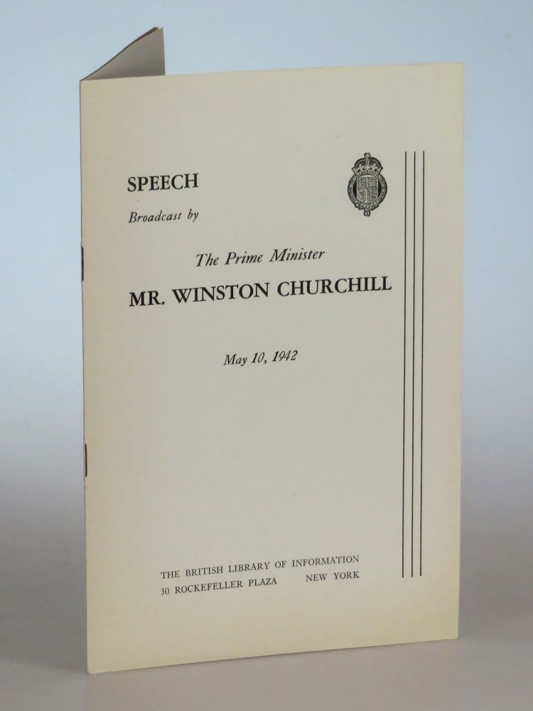 Speech Broadcast by The Prime Minister Mr. Winston Churchill, May 10, 1942