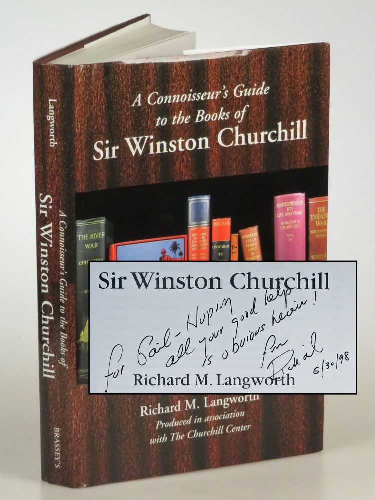 A Connoisseur's Guide to the Books of Sir Winston Churchill, inscribed and dated by the author in the year of publication. Richard Langworth.