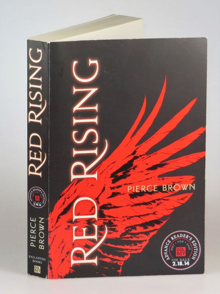 Red Rising, the publisher's pre-publication Advance Reader's Edition. Pierce Brown.