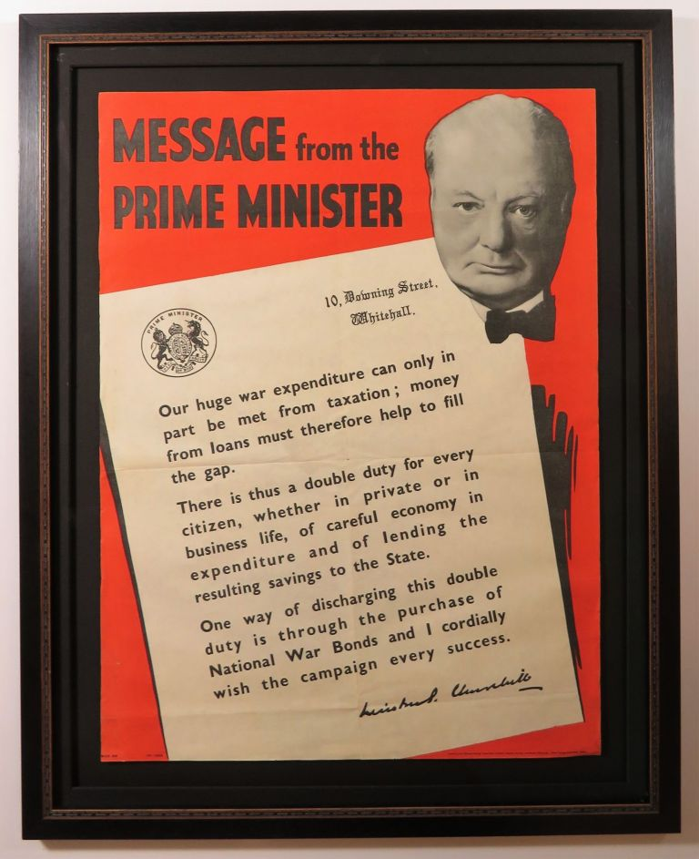 MESSAGE FROM THE PRIME MINISTER - an original Second World War propaganda poster for the National War Bonds Campaign featuring an image and message from Prime Minister Winston S. Churchill. Winston S. Churchill.