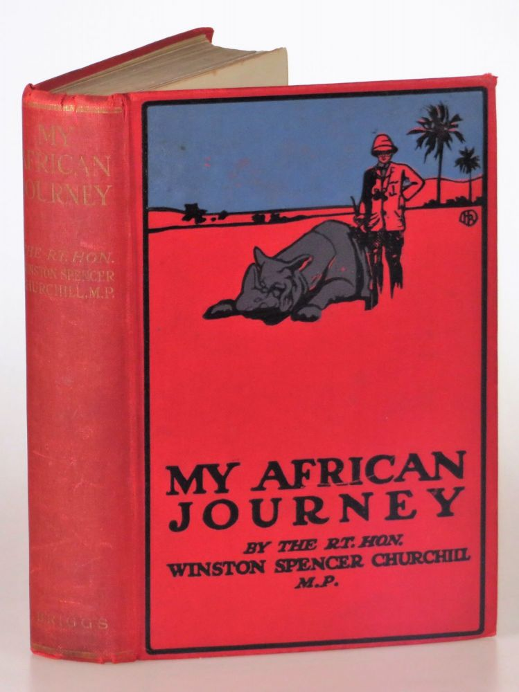 My African Journey, the Canadian first edition. Winston S. Churchill.