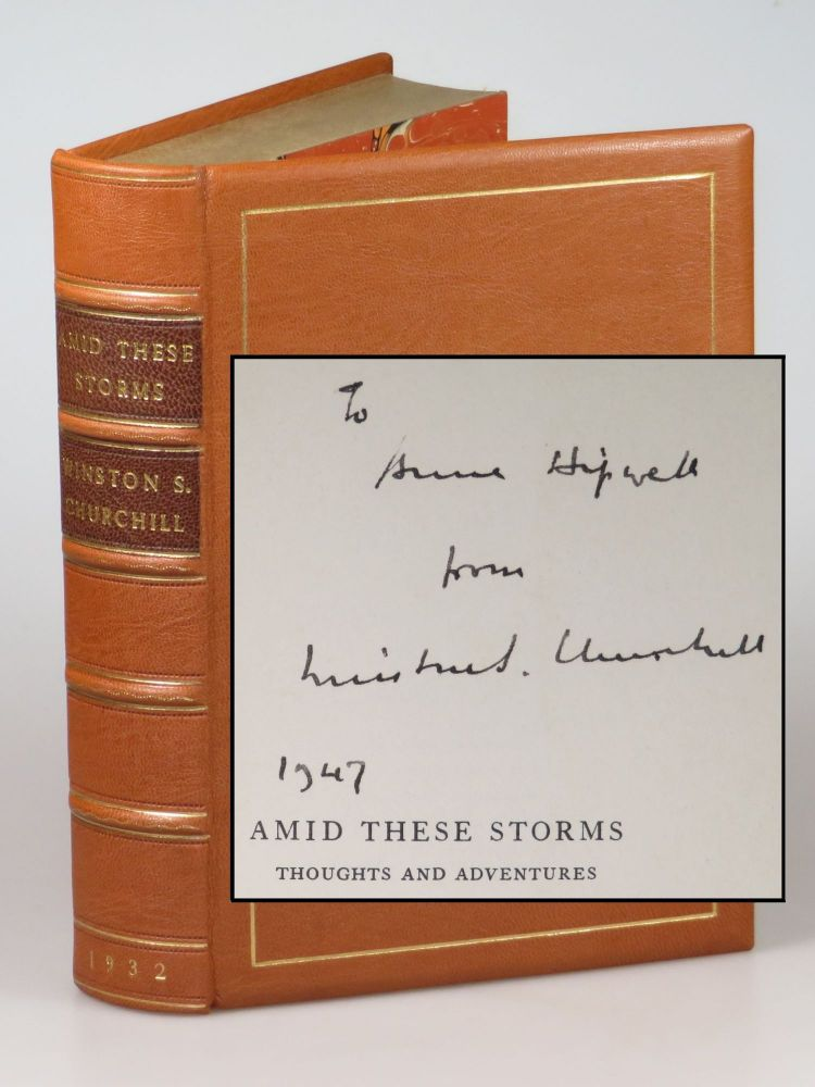 Amid These Storms, inscribed by Churchill to one of his secretaries in 1947 and finely bound in full morocco. Winston S. Churchill.