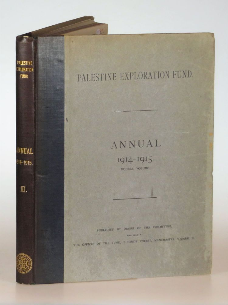 The Palestine Exploration Fund 1914-1915 Annual. Double Volume. Including The Wilderness of Zin, the first work by T. E. Lawrence published in volume form. T. E. Lawrence.