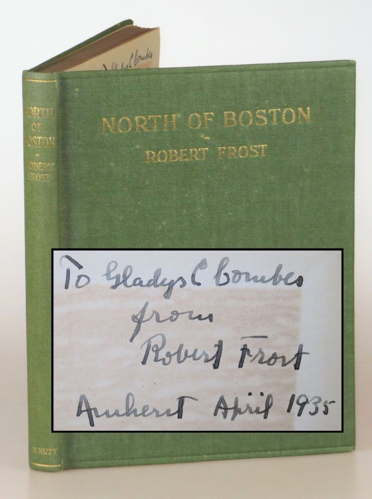 North of Boston, the first edition, first issue, final binding state, inscribed by Frost in Amherst in April 1935. Robert Frost.